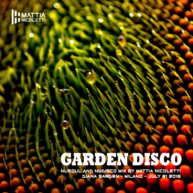 garden-disco-nusoul-nudisco-mix-by-mattia-nicoletti-diana-garden-milano-july-21-2016