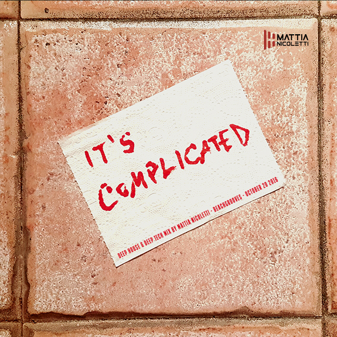 its-complicated-deep-house-deep-tech-mix-by-mattia-nicoletti-beachgrooves-october-20-2016