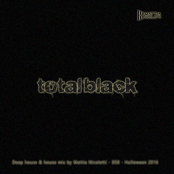total-black-deep-house-house-mix-by-mattia-nicoletti-b58-halloween-2016