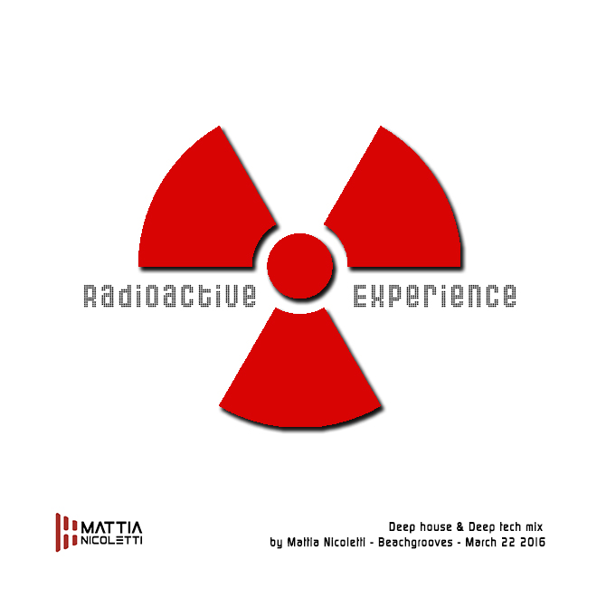 Radioactive Experience - Deep house & Deep tech mix by Mattia Nicoletti - Beachgrooves - March 22 2017
